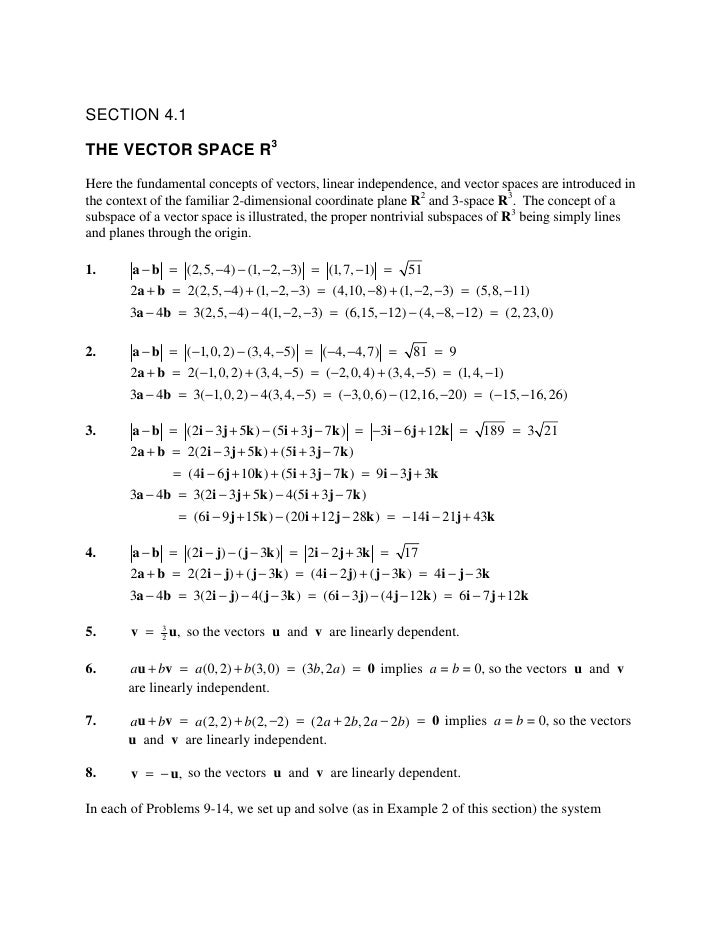 SECTION 4.1  THE VECTOR SPACE R3 Here the fundamental concepts of vectors, linear independence, and vector spaces are intr...