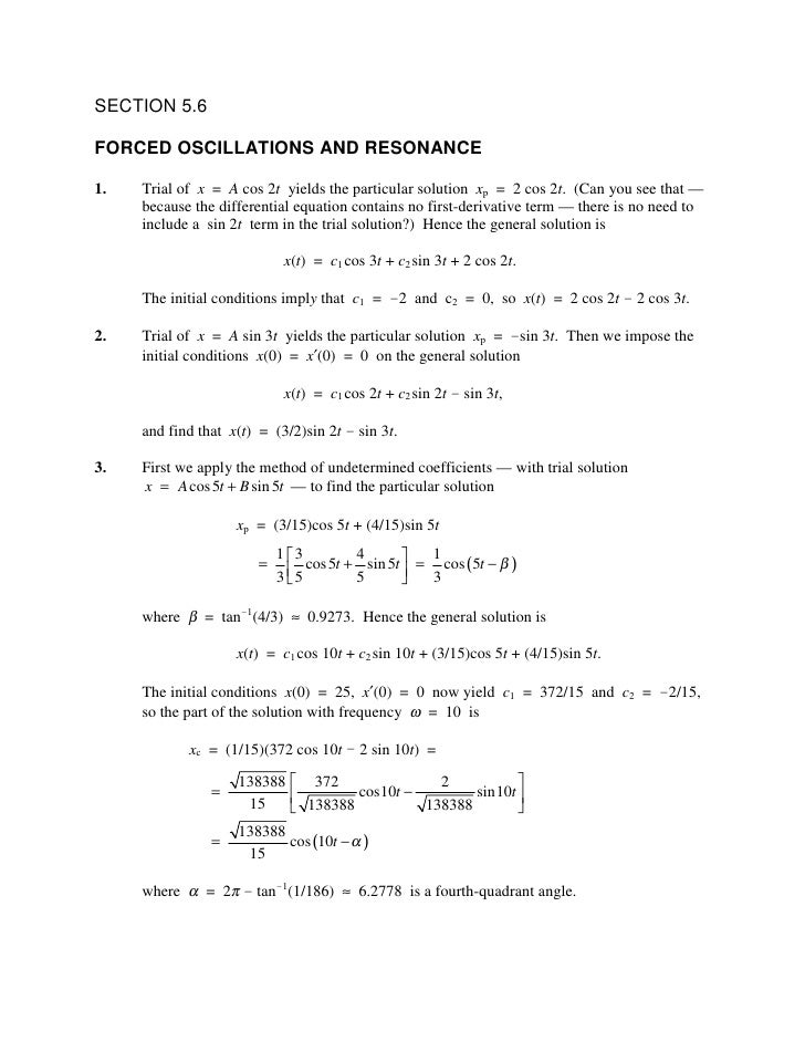SECTION 5.6  FORCED OSCILLATIONS AND RESONANCE  1.   Trial of x = A cos 2t yields the particular solution xp = 2 cos 2t. (...