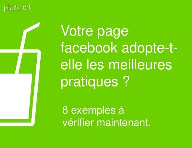 Votre page facebook adopte-t- elle les meilleures pratiques ? 8 exemples à vérifier maintenant.