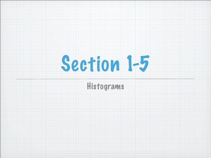Section 1-5    Histograms