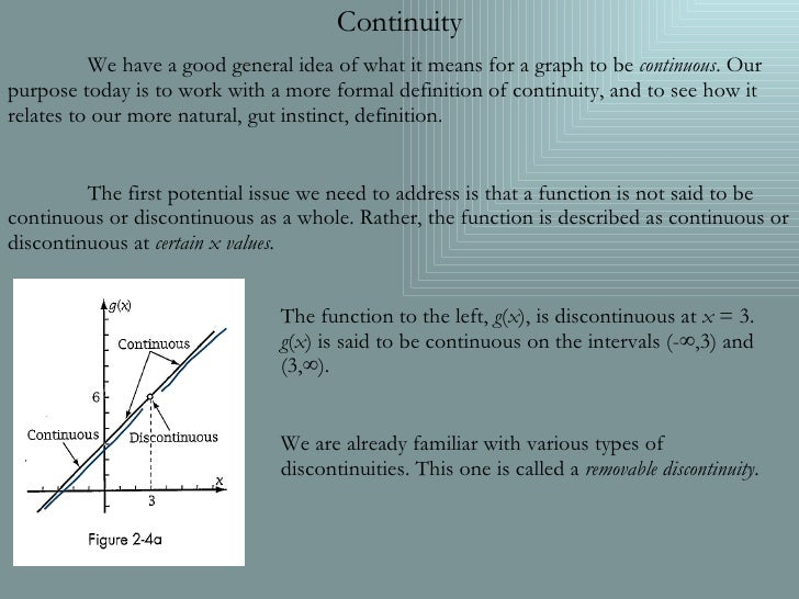 Continuity We have a good general idea of what it means for a graph to be  continuous . Our purpose today is to work with ...