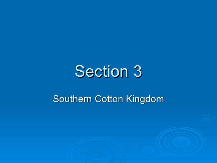 Section 3 Southern Cotton Kingdom
