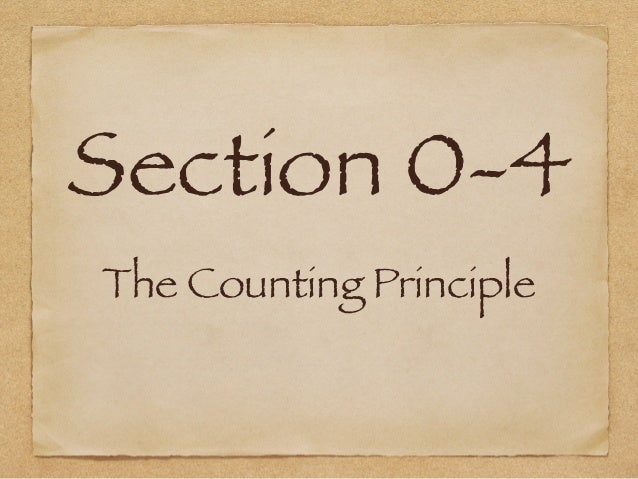 Section 0-4 The Counting Principle