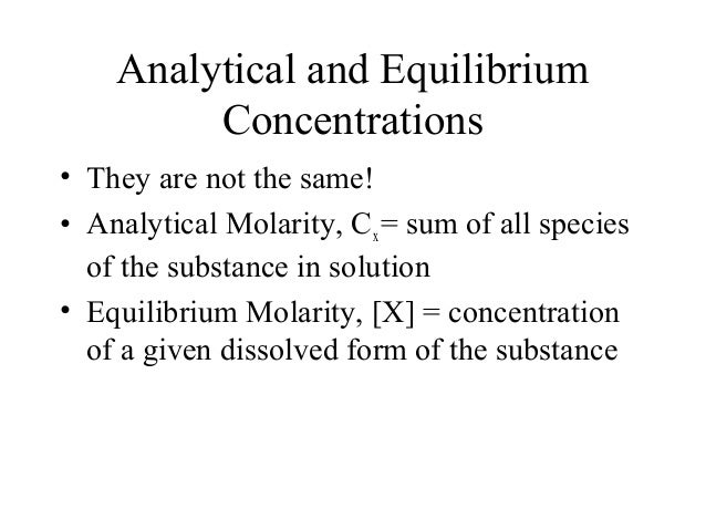 analytical and equilibrium molarity For example, the molarity of my nascn was 2 10-3 yes, just remember it is the analytical concentration, not equilibrium concentration analytical in this context means sum of concentrations of all forms (so you should include hscn, fescn 2+, 2fe.