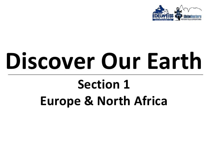 Discover Our EarthSection 1Europe & North Africa<br />