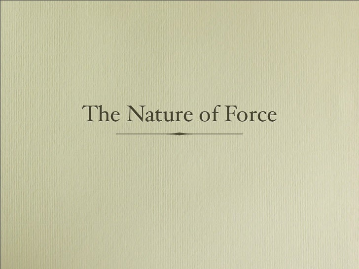 The Nature of Force