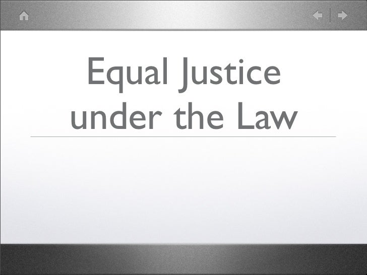 Equal Justiceunder the Law