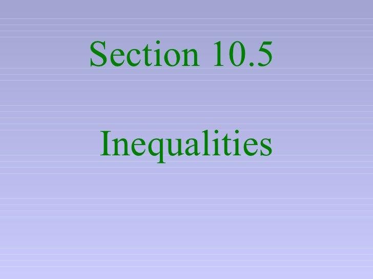 Section 10.5  Inequalities