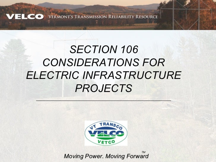 SECTION 106  CONSIDERATIONS FORELECTRIC INFRASTRUCTURE       PROJECTS                              TM     Moving Power. Mo...