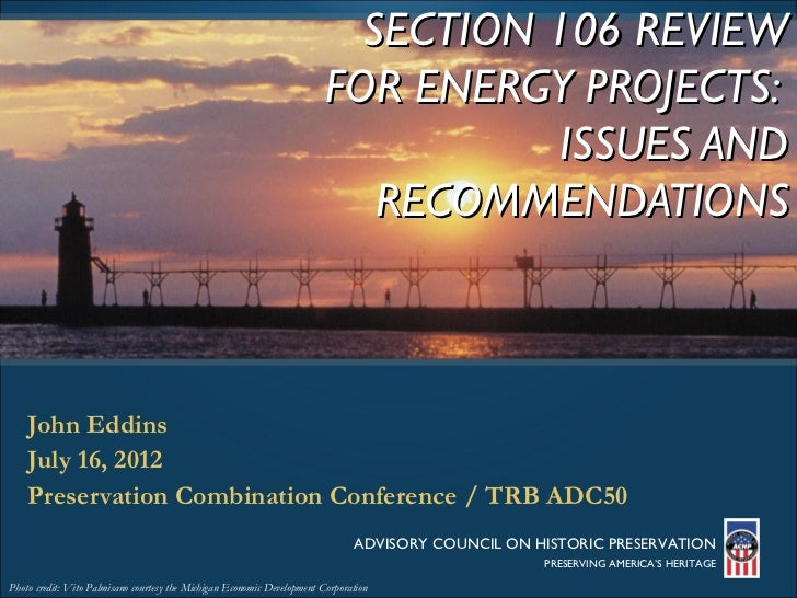 SECTION 106 REVIEW                                                                         FOR ENERGY PROJECTS:           ...