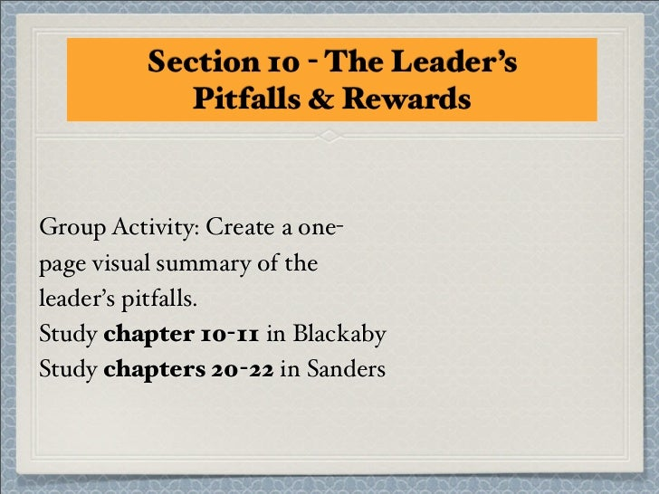 Section 10 - The Leader's            Pitfalls & RewardsGroup Activity: Create a one-page visual summary of theleader's pit...