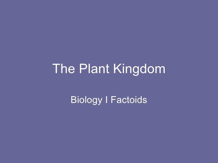 The Plant Kingdom Biology I Factoids