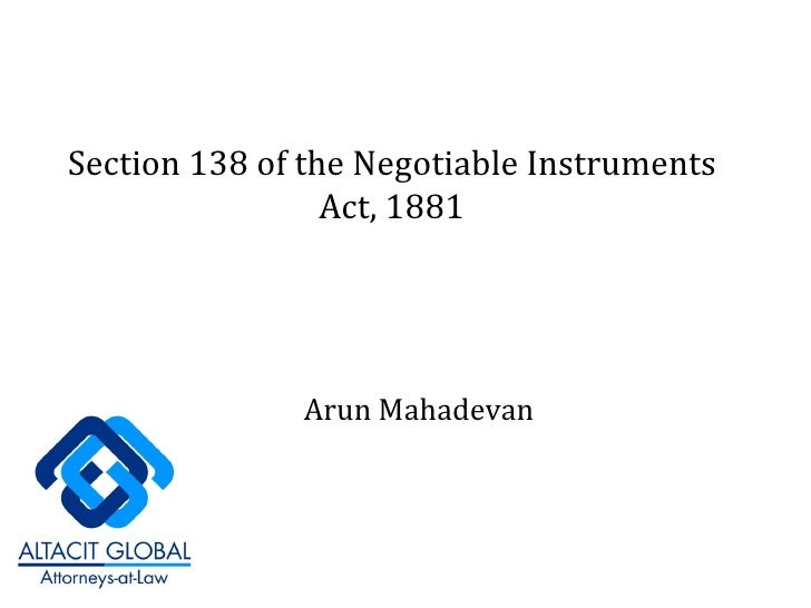 Section 138 of the Negotiable Instruments Act, 1881 Arun Mahadevan