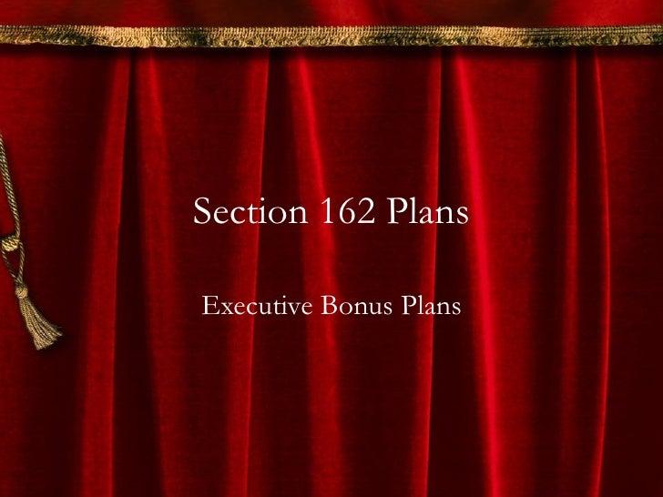 Section 162 executive bonus plans show for 162 plan