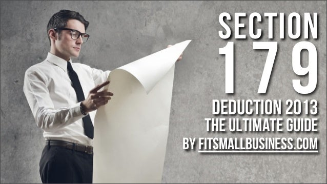 Section  179 Deduction 2013  The Ultimate Guide  by FitSmallBusiness.com