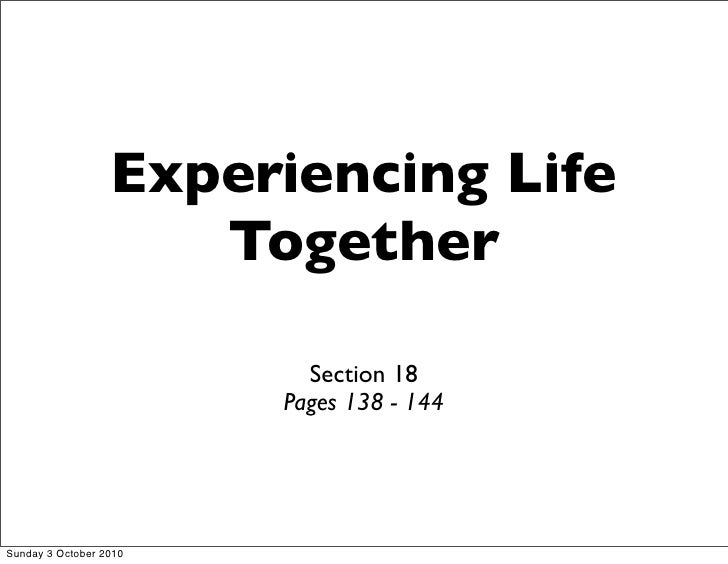 Experiencing Life                      Together                            Section 18                         Pages 138 - ...