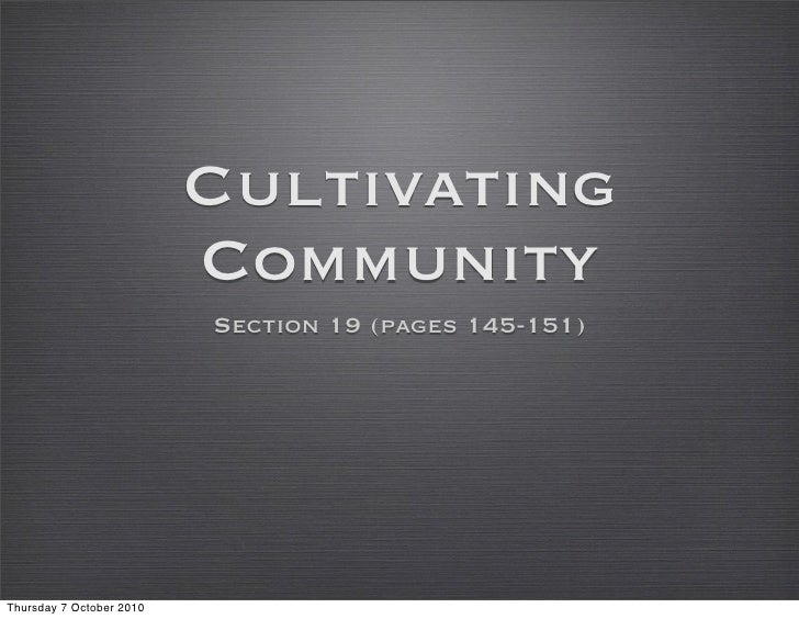 Cultivating                           Community                           Section 19 (pages 145-151)     Thursday 7 Octobe...