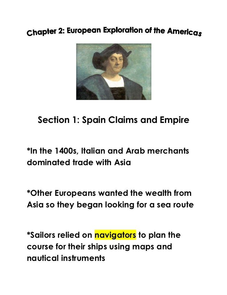 Section 1: Spain Claims and Empire*In the 1400s, Italian and Arab merchantsdominated trade with Asia*Other Europeans wante...