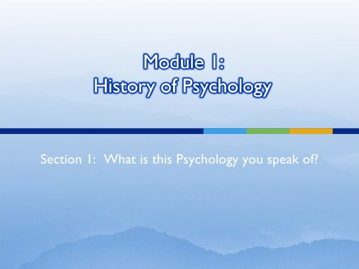 Section 1:  What is this Psychology you speak of?
