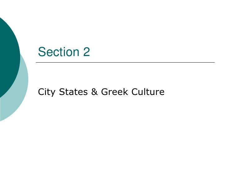 Section 2   City States & Greek Culture
