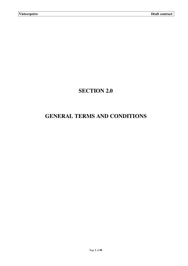 Vietsovpetro  Draft contract  SECTION 2.0  GENERAL TERMS AND CONDITIONS  Page 1 of 90