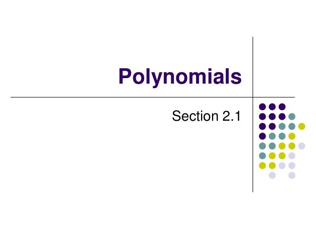 Polynomials Section 2.1