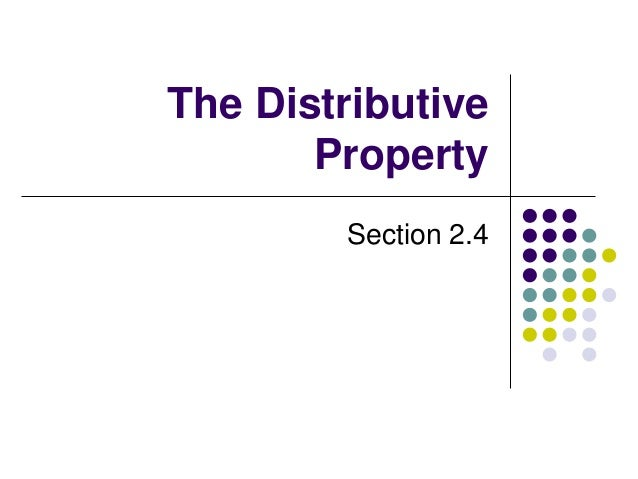 The Distributive Property Section 2.4