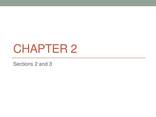 CHAPTER 2 Sections 2 and 3