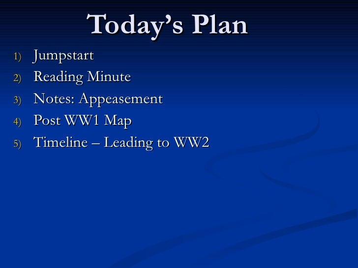 Today's Plan <ul><li>Jumpstart </li></ul><ul><li>Reading Minute </li></ul><ul><li>Notes: Appeasement </li></ul><ul><li>Pos...