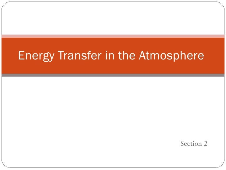 Section 2 Energy Transfer in the Atmosphere