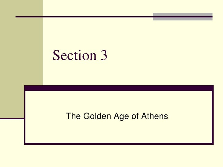 Section 3     The Golden Age of Athens