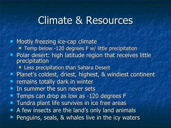 Climate & Resources <ul><li>Mostly freezing ice-cap climate </li></ul><ul><ul><li>Temp below -120 degrees F w/ little prec...