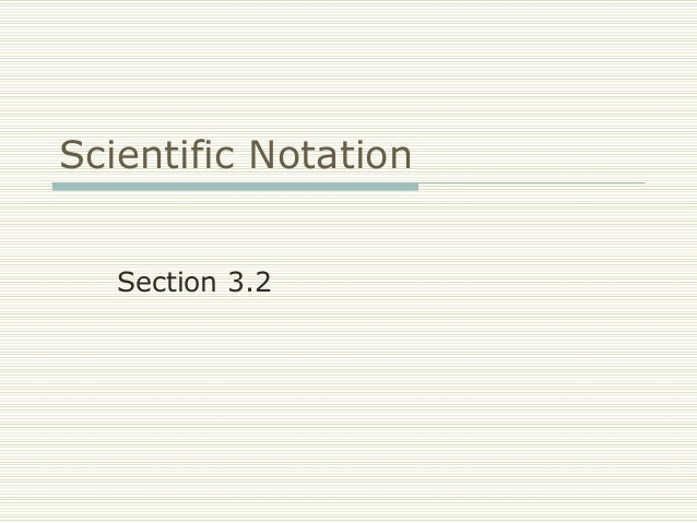 Scientific Notation Section 3.2