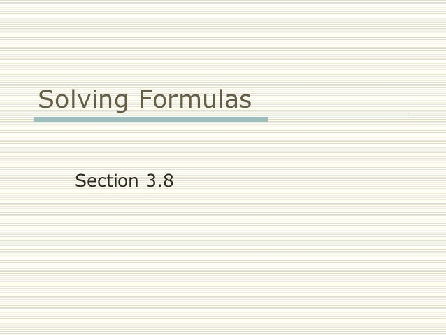 Solving Formulas Section 3.8