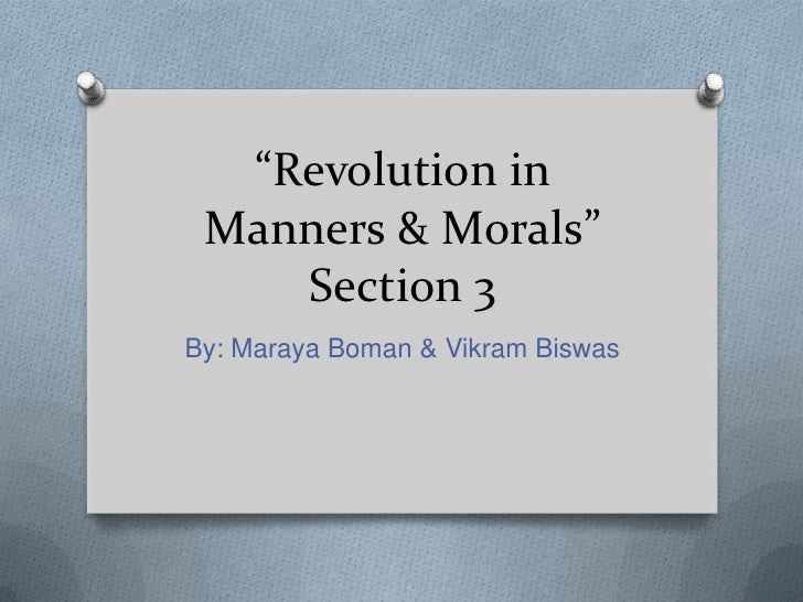 """Revolution in Manners & Morals""    Section 3By: Maraya Boman & Vikram Biswas"