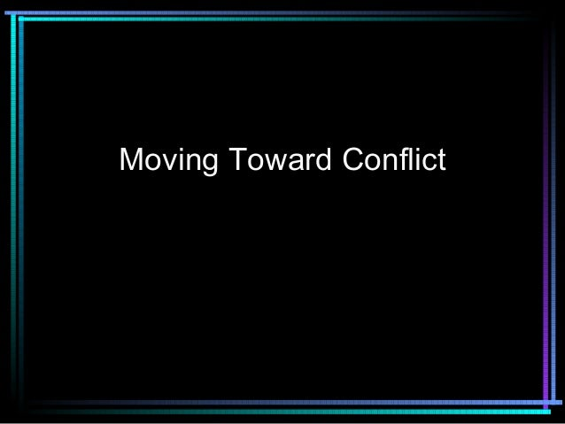 Moving Toward Conflict