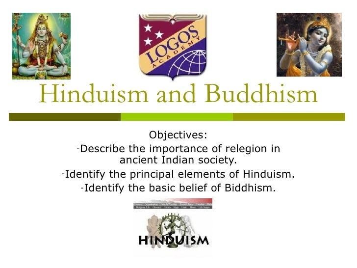 Hinduism and Buddhism <ul><li>Objectives: </li></ul><ul><li>Describe the importance of relegion in ancient Indian society....