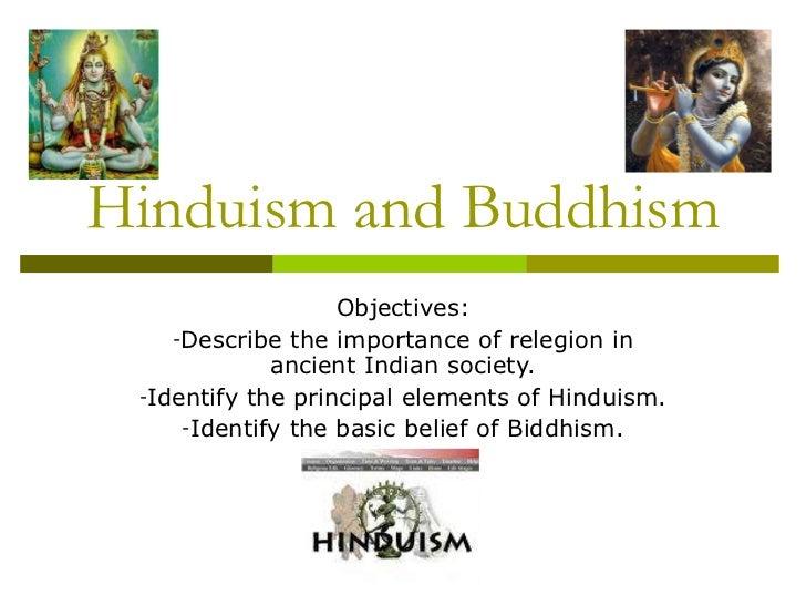 Hinduism and Buddhism <ul><li>Objectives: </li></ul><ul><li>Describe the importance of relegion in ancient Indian society....