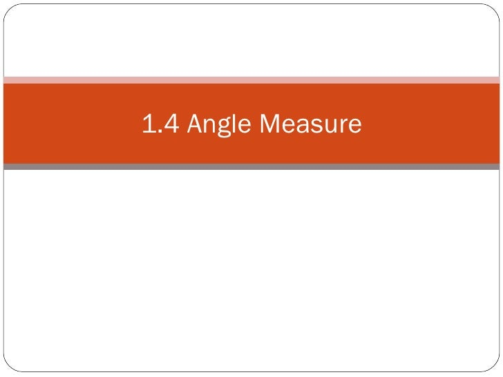 1.4 Angle Measure