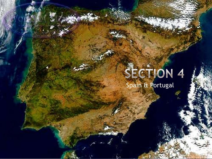 Section 4<br />Spain & Portugal<br />