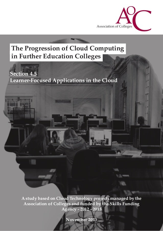 The Progression of Cloud Computing in Further Education Colleges Section 4.5 Learner-Focused Applications in the Cloud  A ...