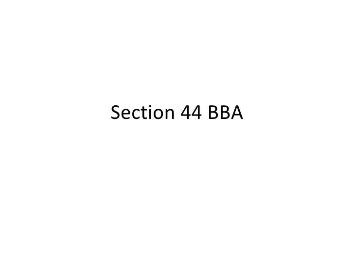 Section 44 BBA