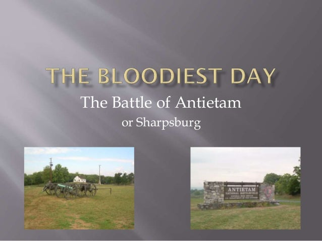 The Battle of Antietam or Sharpsburg