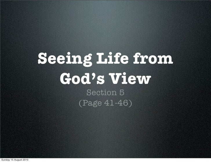 Seeing Life from                           God's View                               Section 5                             ...