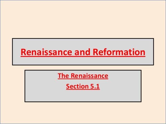 Renaissance and Reformation The Renaissance Section 5.1