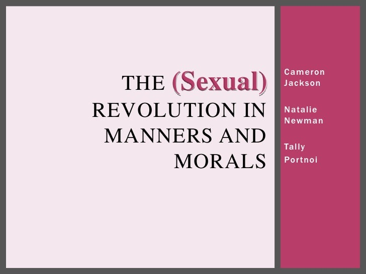 Cameron  THE (Sexual)   JacksonREVOLUTION IN    Natalie                 Newman MANNERS AND     Tally      MORALS     Por t...