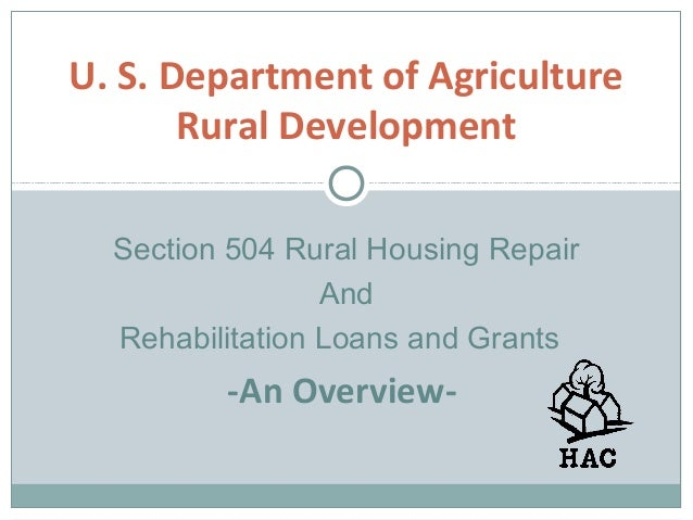 U. S. Department of Agriculture Rural Development Section 504 Rural Housing Repair And Rehabilitation Loans and Grants -An...