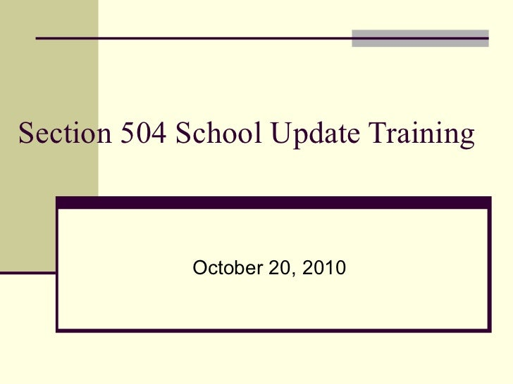 Section 504 School Update Training October 20, 2010