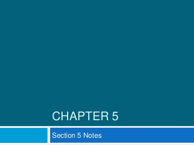 CHAPTER 5 Section 5 Notes