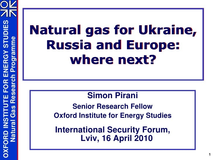 OXFORD INSTITUTE FOR ENERGY STUDIES                                          Natural gas for Ukraine,     Natural Gas Rese...